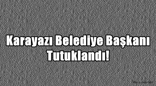 Karayazı Belediye Başkanı Tutuklandı!
