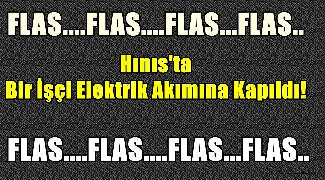 Hınıs'ta Bir İşçi Elektrik Akımına Kapıldı!