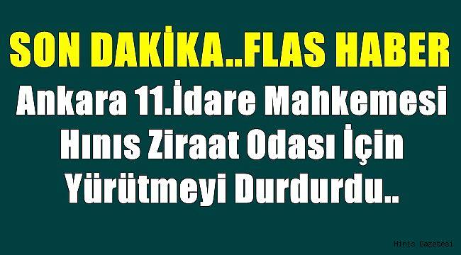 Ankara 11.İdare Mahkemesi Hınıs Ziraat Odası İçin Yürütmeyi Durdurdu..