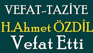 H.Ahmet ÖZDİL Vefat Etti