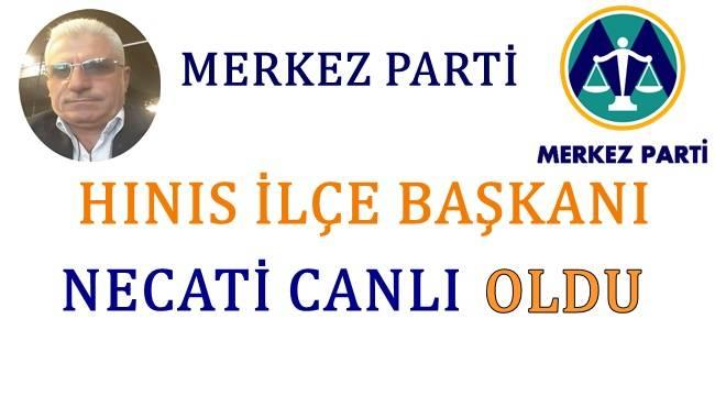 Merkez Parti Hınıs İlçe Başkanı Necati CANLI Oldu.