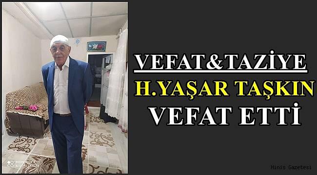 H.Yaşar TAŞKIN Vefat Etti