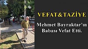Mehmet Bayraktar'ın Babası Vefat Etti.