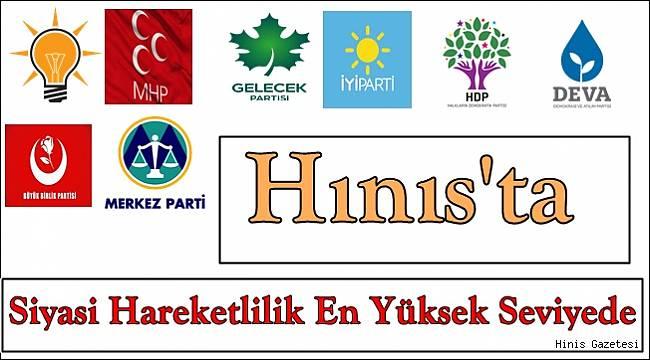 Hınıs'ta Siyasi Hareketlilik En Üst Seviyede
