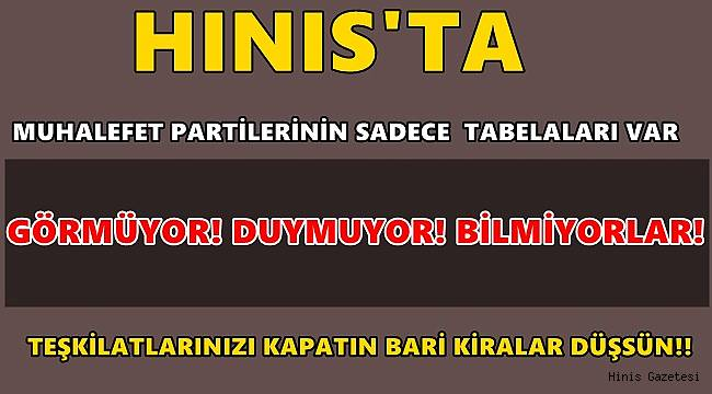 Hınıs'ta Muhalefet Partilerinin Sadece Tabelaları Var