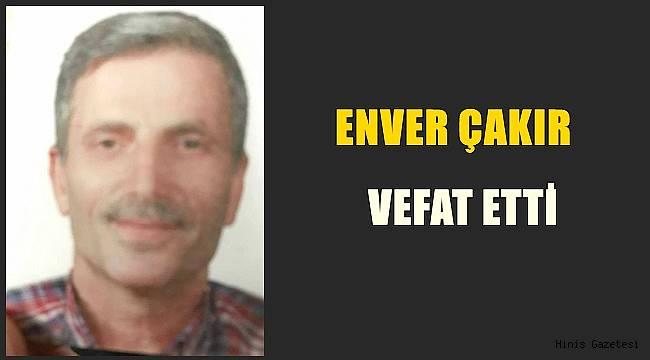 Enver ÇAKIR Vefat Etti..